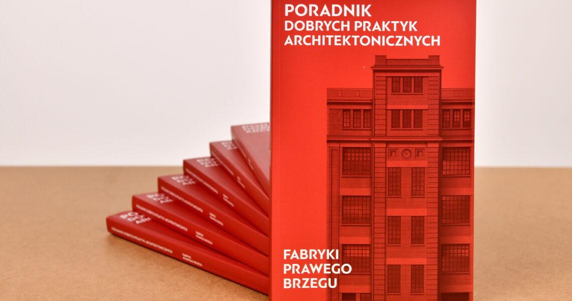 Poradnik dobrych praktyk architektonicznych. Fabryki prawego brzegu